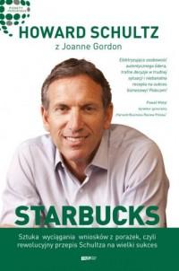 Starbucks. Sztuka wyciągania wniosków z porażek czyli rewolucyjny przepis Schultza na wielki sukces - okładka książki