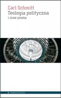 Teologia polityczna i inne pisma - okładka książki