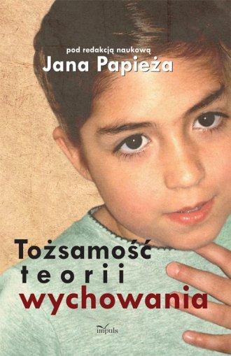 Tożsamość teorii wychowania - okładka książki