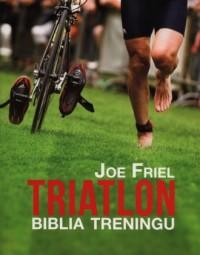 Triatlon. Biblia treningu - okładka książki
