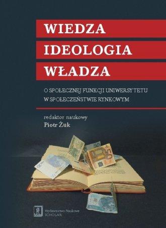 Wiedza. Ideologia. Władza. O społecznej - okładka książki