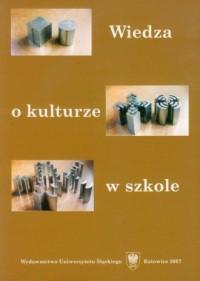 Wiedza o kulturze w szkole - okładka książki