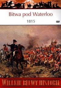 Wielkie Bitwy Historii. Bitwa pod Waterloo 1815 (+ DVD) - okładka książki
