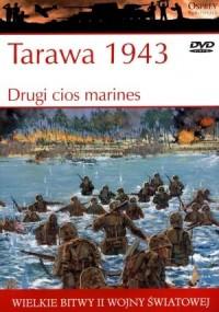 Wielkie bitwy II wojny światowej. Tarawa 1943. Drugi cios marines (+ DVD) - okładka książki