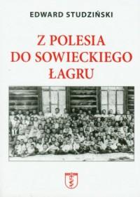 Z Polesia do sowieckiego łagru - okładka książki