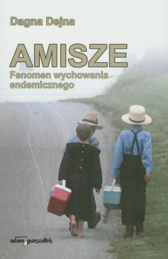 Amisze. Fenomen wychowania endemicznego - okładka książki