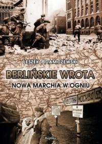 Berlińskie wrota. Nowa Marchia w ogniu - okładka książki