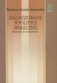 Diagnozowanie w polityce społecznej - okładka książki