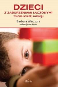 Dzieci z zaburzeniami łączonymi. Trudne ścieżki rozwoju - okładka książki