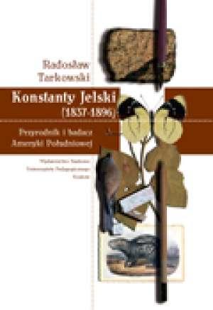 Konstanty Jelski (1837-1896). Przyrodnik - okładka książki