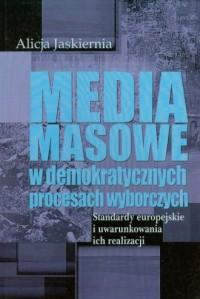 Media masowe w demokratycznych procesach wyborczych - okładka książki