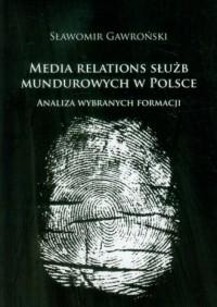 Media relations służb mundurowych w Polsce - okładka książki