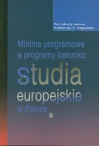 Minima programowe a programy kierunku studia europejskie w Polsce - okładka książki