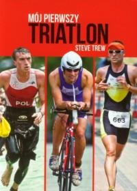 Mój pierwszy triatlon - okładka książki