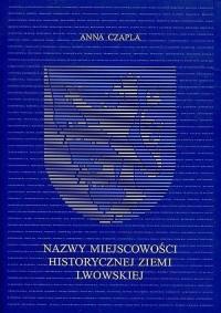 Nazwy miejscowości historycznej ziemi lwowskiej - okładka książki