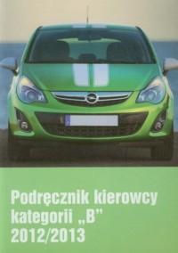 Podręcznik kierowcy kategorii B 2012/2013 - okładka książki