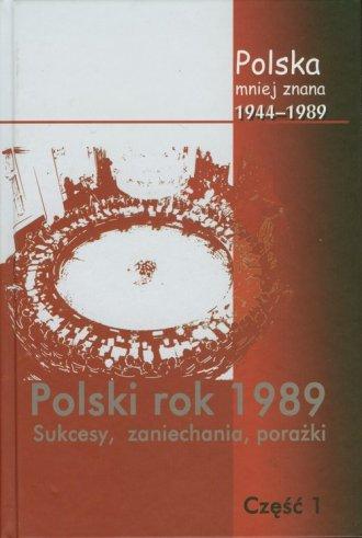 Polski rok 1989. Sukcesy, zaniechania, - okładka książki