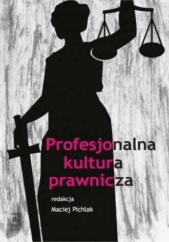 Profesjonalna kultura prawnicza - okładka książki
