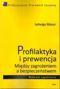Profilaktyka i prewencja. Między - okładka książki