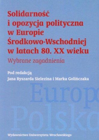 Solidarność i opozycja polityczna - okładka książki