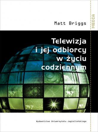 Telewizja i jej odbiorcy w życiu - okładka książki