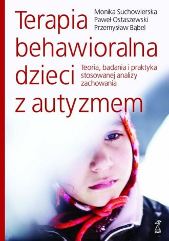 Terapia behawioralna dzieci z autyzmem - okładka książki