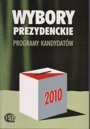 Wybory prezydenckie 2010. Programy - okładka książki