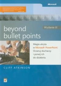 Beyond Bullet Points. Magia ukryta w Microsoft PowerPoint. Oczaruj słuchaczy i porwij ich do działania - okładka książki