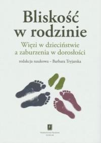 okładka książki - Bliskość w rodzinie. Więzi w dzieciństwie