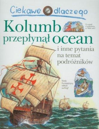 Ciekawe dlaczego Kolumb przepłynął - okładka książki