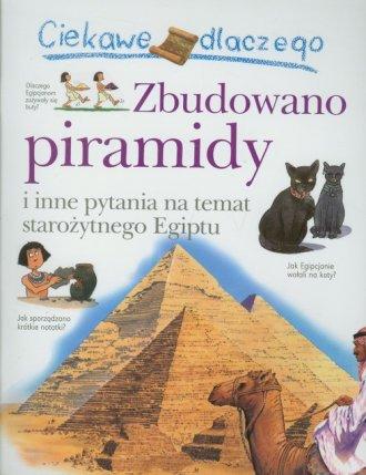 Ciekawe dlaczego zbudowano piramidy - okładka książki