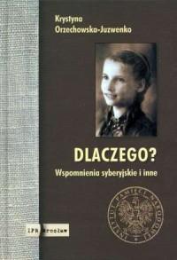 Dlaczego? Wspomnienia syberyjskie i inne - okładka książki
