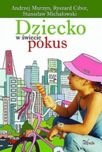 Dziecko w świecie pokus - okładka książki