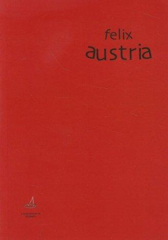 Felix Austria - dekonstrukcja mitu? - okładka książki