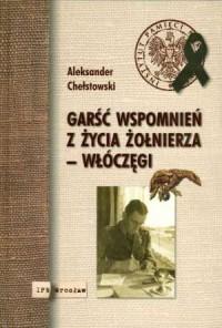Garść wspomnień z życia żołnierza - włóczęgi - okładka książki