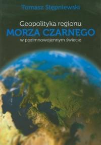 Geopolityka regionu Marza Czarnego - okładka książki