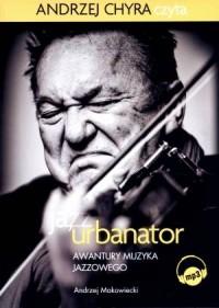 Ja, Urbanator. Awantury muzyka - pudełko audiobooku