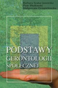 Podstawy gerontologii społecznej - okładka książki