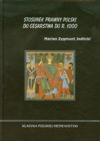 Stosunek prawny Polski do Cesarstwa - okładka książki