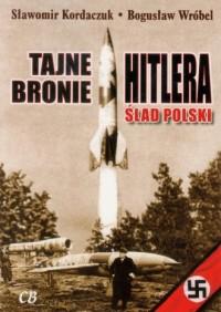 Tajne bronie Hitlera. Ślad polski - okładka książki