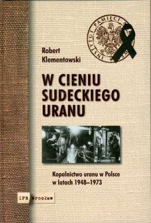 W cieniu sudeckiego uranu. Kopalnictwo - okładka książki