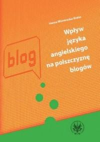 Wpływ języka angielskiego na polszczyznę blogów - okładka książki