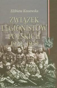 Związek Legionistów Polskich 1922-1939 - okładka książki