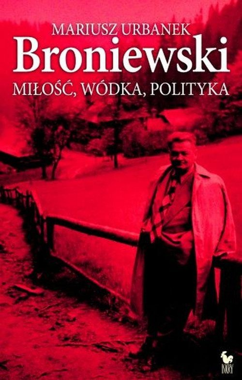 Broniewski. Miłość, wódka, polityka - okładka książki