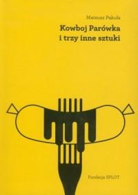 Kowboj Parówka i trzy inne sztuki - okładka książki
