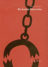 Na końcu łańcucha - okładka książki