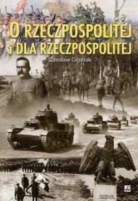 O Rzeczpospolitej i dla Rzeczpospolitej - okładka książki