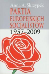 Partia Europejskich Socjalistów 1957-2009 - okładka książki