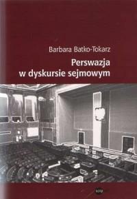 Perswazja w dyskursie sejmowym - okładka książki