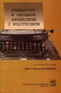 Stereotypy w obszarze społecznym i politycznym - okładka książki